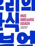 Onze Koreaanse keuken   Jordan Bourke ; Reijna Pyo  