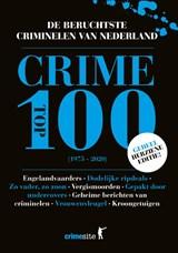 Crime Top 100   Timo van der Eng ; Wim van de Pol ; Vincent Verweij   9789045217185