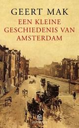 Een kleine geschiedenis van Amsterdam | Geert Mak | 9789046703878