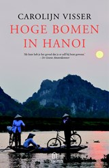 Hoge bomen in Hanoi   Carolijn Visser   9789046704875