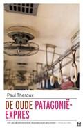 De oude Patagonië-Express   Paul Theroux  