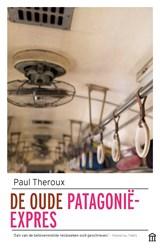 De oude Patagonië-Express   Paul Theroux   9789046705919