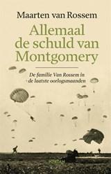 Allemaal de schuld van Montgomery   Maarten van Rossem   9789046827864