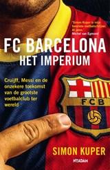 FC Barcelona - Het imperium | Simon Kuper | 9789046828601