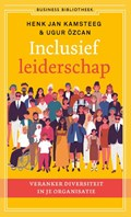 Inclusief leiderschap   Henk Jan Kamsteeg ; Ugur Özcan  