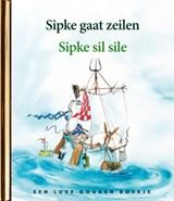 Sipke gaat zeilen / Sipke sil sile | Lida Dijkstra | 9789047626855