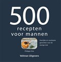500 recepten voor mannen   Philippa Vine  