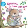 Mama, ik hou van jou   Rhea Gaughan ; Alice-May Bermingham ; Tom Moore  
