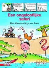 Een ongelooflijke safari   Rian Visser   9789048731756