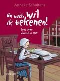 En toch wil ik tekenen! | Anneke Scholtens |