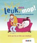 leuk, een mop! | Erik van Os ; Elle van Lieshout |
