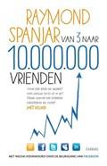 Van 3 naar 10.000.000 vrienden | Raymond Spanjar |