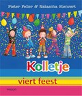 Kolletje viert feest | Pieter Feller ; Natascha Stenvert |
