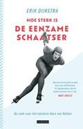 Hoe sterk is de eenzame schaatser   Erik Dijkstra  