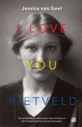 I love you, Rietveld   Jessica van van Geel  