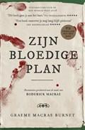 Zijn bloedige plan | Graeme Macrae Burnet |