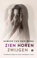 Zien, horen, zwijgen | Sabine van den Berg |