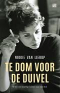 Te dom voor de duivel | Nikkie Van Lierop |