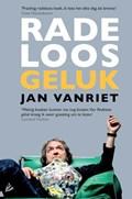 Radeloos geluk | Jan Vanriet |