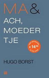 Ma & Ach, moedertje | Hugo Borst | 9789048849000