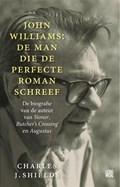 John Williams: de man die de perfecte roman schreef | Charles J. Shields |