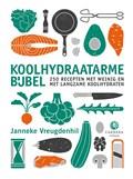 Koolhydraatarme bijbel   Janneke Vreugdenhil  