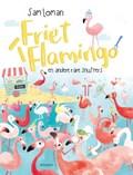 Friet flamingo | Sam Loman |