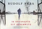 Ik ontsnapte uit Auschwitz | Rudolf Vrba | 9789049804862