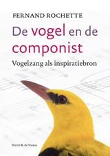 De vogel en de componist | Fernand Rochette | 9789056155926