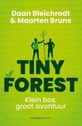 Tiny Forest | Daan Bleichrodt ; Maarten Bruns |