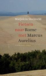 Fietsen naar Rome met Marcus Aurelius   Marjolein Steenveld   9789056253226