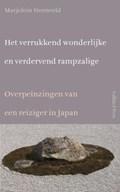Het verrukkend wonderlijke en verdervend rampzalige | Marjolein Steenveld |