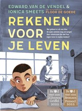 Rekenen voor je leven   Edward Van de Vendel ; Ionica Smeets   9789057125188