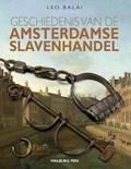 Geschiedenis van de Amsterdamse slavenhandel   Leo Balai  