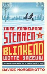 Twee fonkelrode sterren in de blinkend witte sneeuw   Davide Morosinotto   9789059247260