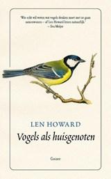Vogels als huisgenoten   Len Howard   9789059369191