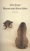 Waarom naar dieren kijken | John Berger |