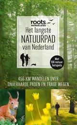Het langste natuurpad van Nederland - 459km - lange afstands wandelgids | auteur onbekend | 9789059567009