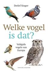 Welke vogel is dat? | Detlef Singer | 9789059568426