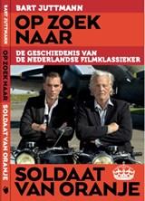 Op zoek naar soldaat van Oranje   Bart Juttmann   9789064038952