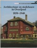 Architectuur en stedebouw in Overijssel 1850-1940 | B. Lamberts & H. Middag & J.A. van Oudheusden |