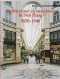 Architectuur en stedebouw in Den Haag 1850-1940 | KOOPMANS, Botine& OUDHEUSDEN, van, Jan A. van |
