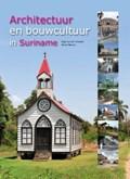 Architectuur en bouwcultuur in Suriname | M. Bakker & O. van der Klooster |
