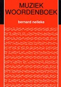 Muziek woordenboek   Bernard Nelleke  