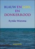 Blauw en geel en donkerrood | Rymke Wiersma |