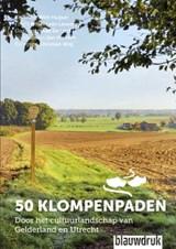 50 klompenpaden | Wim Huijser ; Aad Eerland ; Christian Weij | 9789075271867