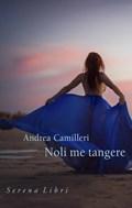 Noli me tangere   Andrea Camilleri  