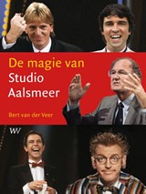 De magie van Studio Aalsmeer   Bert van der Veer   9789076905518