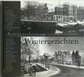 Amsterdamse Wintergezichten   Howell tot Westerflier, van, Marie-Jeanne  