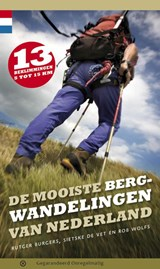 De mooiste bergwandelingen van Nederland | Rutger Burgers ; Sietske de Vet ; Rob Wolfs | 9789078641476